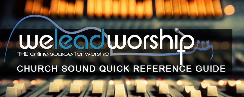 Church Sound Quick Reference Guide – WeLeadWorship com